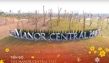 Cập nhập tiến độ xây dựng của dự án The Manor Central Park Tháng 02/2020
